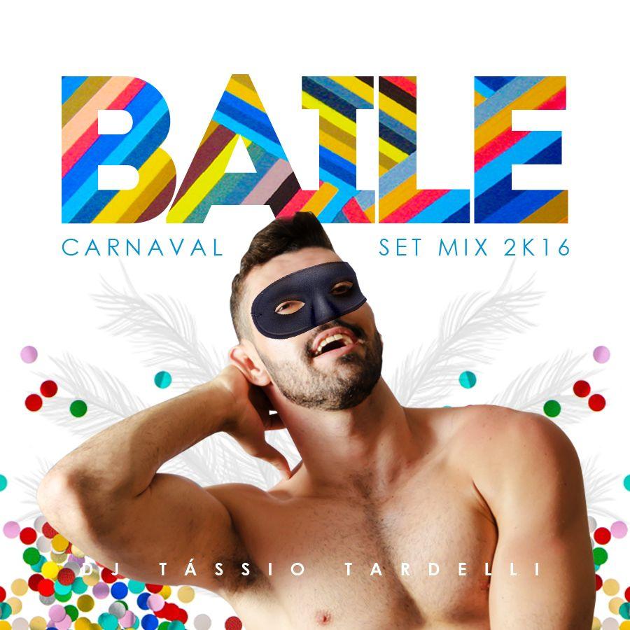 DJ Tássio Tardelli - Baile (Carnaval Set Mix 2K16)