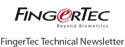 FingerTec Technical Newsletter