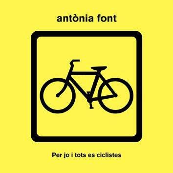 Antònia Font - Per Jo i Tots es Ciclistes