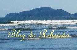 BLOG DO RIBEIRÃO - meu outro blog