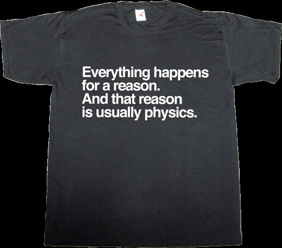 science Physics fun brilliant sentence t-shirt ephemeral-t-shirts