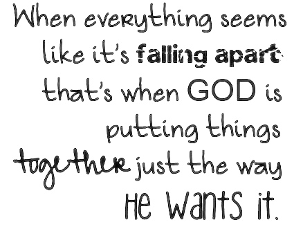 falling apart let me go on & on when everything falls apart