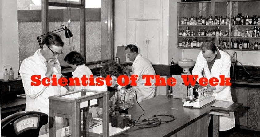 Scientist of the Week - Week One