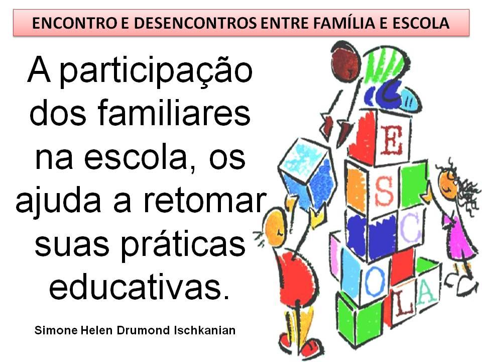 Simone Helen Drumond Encontros E Desencontros Entre Família E Escola