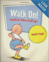 http://www.amazon.com/Walk-Guide-Babies-All-Ages/dp/0152055738/ref=sr_1_1?s=books&ie=UTF8&qid=1386291288&sr=1-1&keywords=Walk+on
