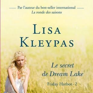 Friday Harbor, tome 2 : Le secret de Dream Lake de Lisa Kleypas