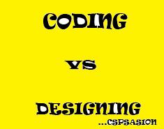 Coding vs Designing