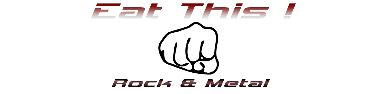 Eat This ! Rock & Metal