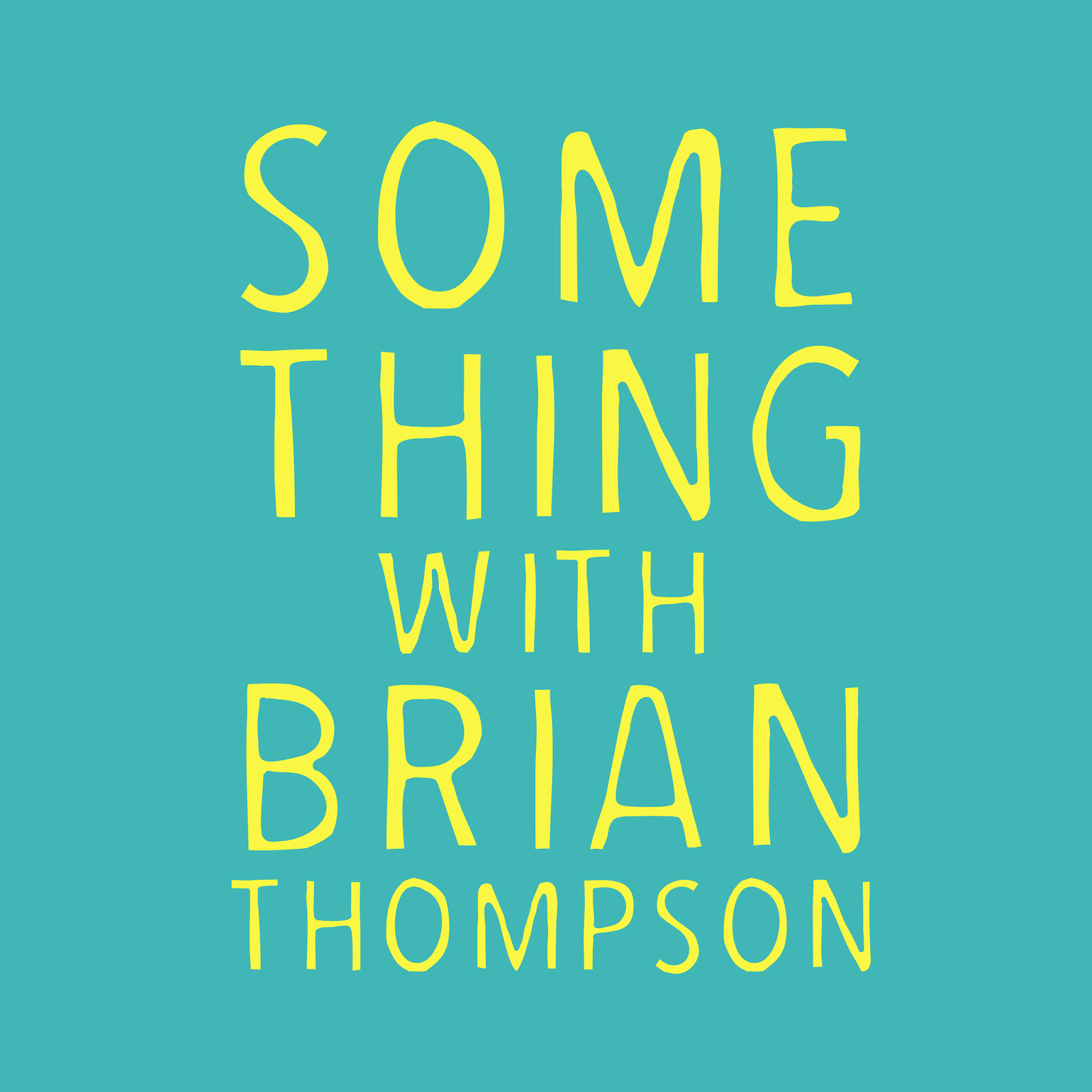 Something with Brian Thompson