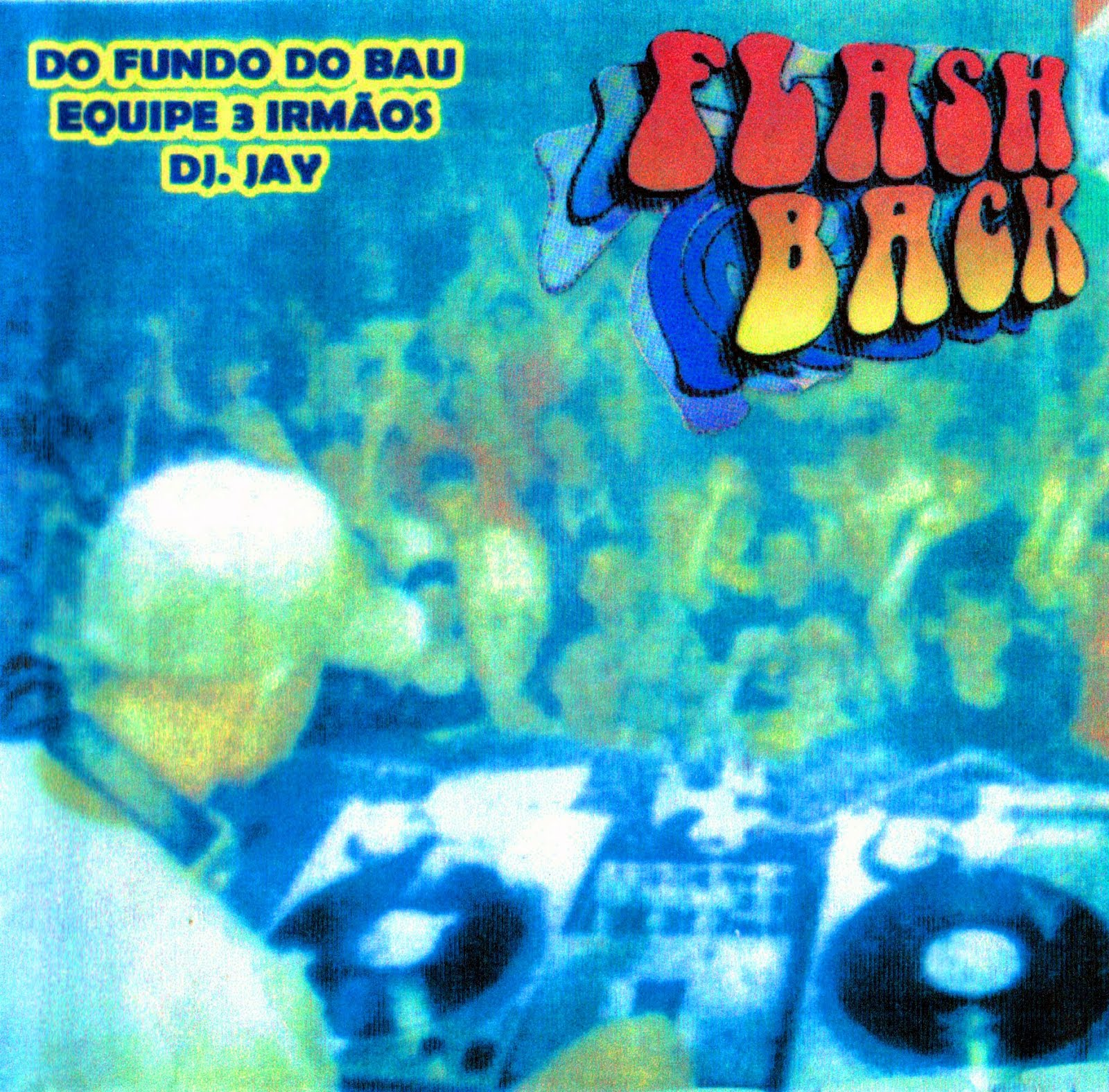 FLASH BLACK DO FUNDO DO BAU DJ .JAY