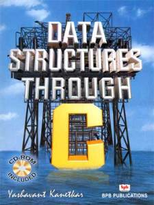 Data Structure Through C by Yashavant Kanetkar