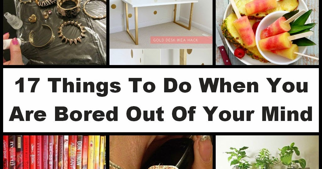 17 things to do when you are bored out of your mind diy for Crafts to do when bored pinterest