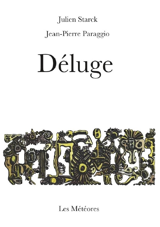 Julien STARCK, DÉLUGE, Jean-Pierre PARAGGIO Énigmat, LES MÉTÉORES, 2018