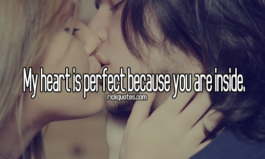 Love Quotes | My Heart Is Perfect Because You Are Inside