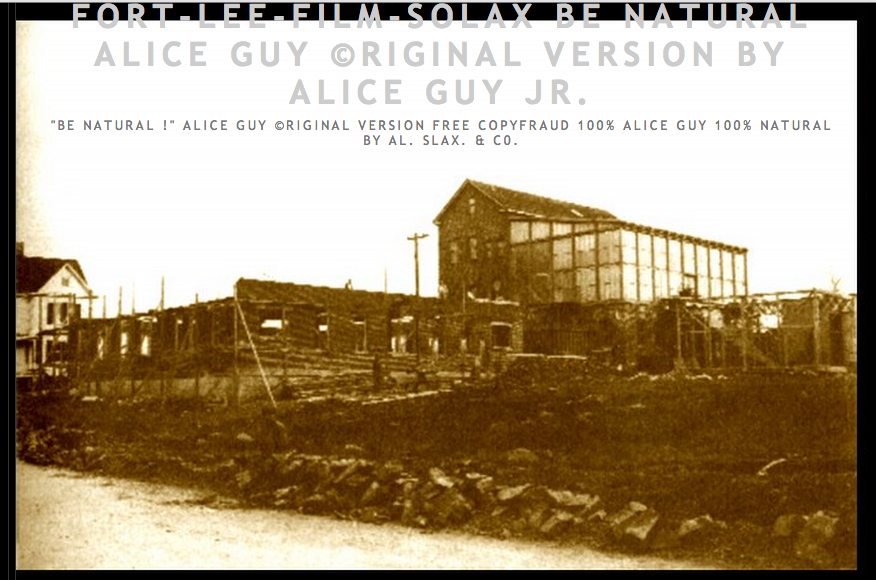 fort-lee-film-solax Be Natural Alice Guy ©riginal version by Alice Guy Jr.