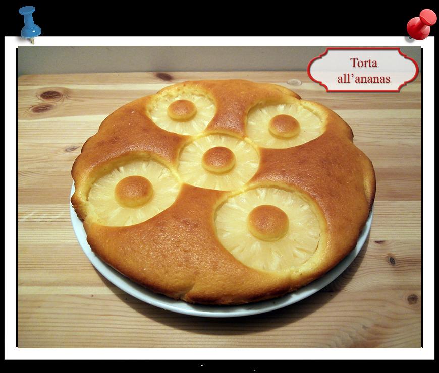 Torta soffice all 39 ananas imparare l 39 arte della cucina - Imparare l arte della cucina francese ...
