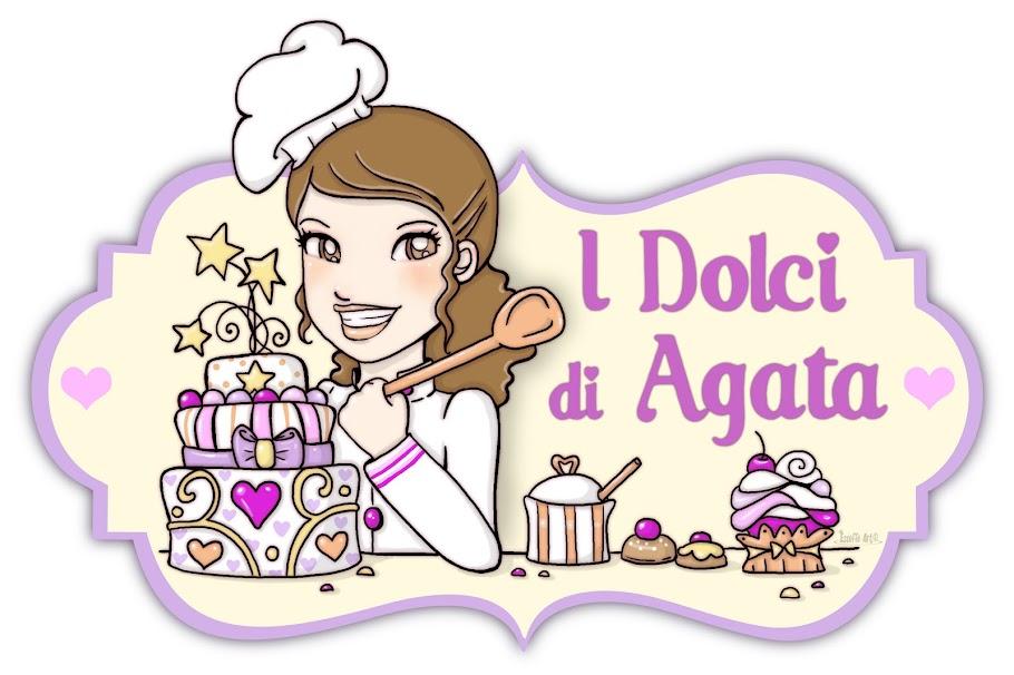 I dolci di Agata...                     e non solo !!!