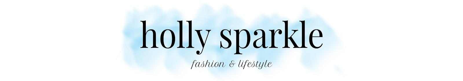 Holly Sparkle | Fashion & Lifestyle