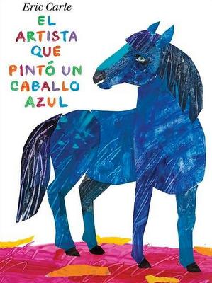 El artista que pinto un caballo azul kalandraka
