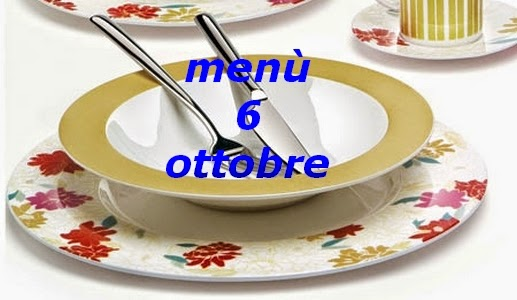 6 ottobre menù