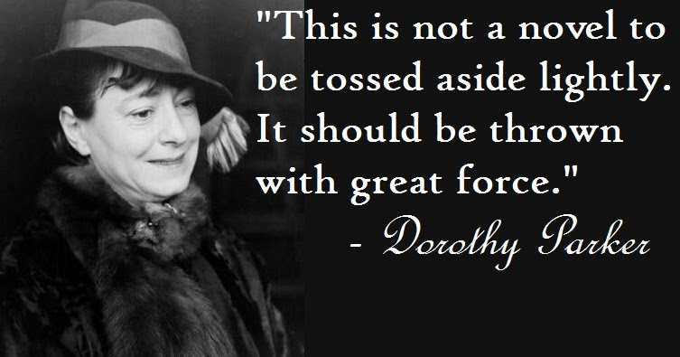 dorothy parker Dorothy parker (august 22, 1893 – june 7, 1967) was an american poet, writer, critic, and satirist, best known for her wit, wisecracks and eye for 20th.