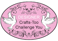 Crafts-Too Challenge You DT Member