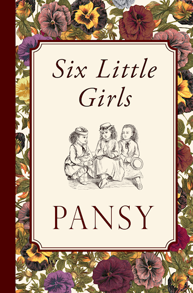 http://www.amazon.com/Six-Little-Girls-Pansy/dp/1935626906/?tag=curiosmith0cb-20