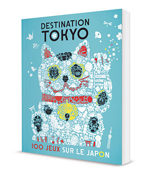 Destination Tokyo - éditions Issekinicho