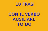 10 FRASI FACILI CON IL VERBO DO IN INGLESE