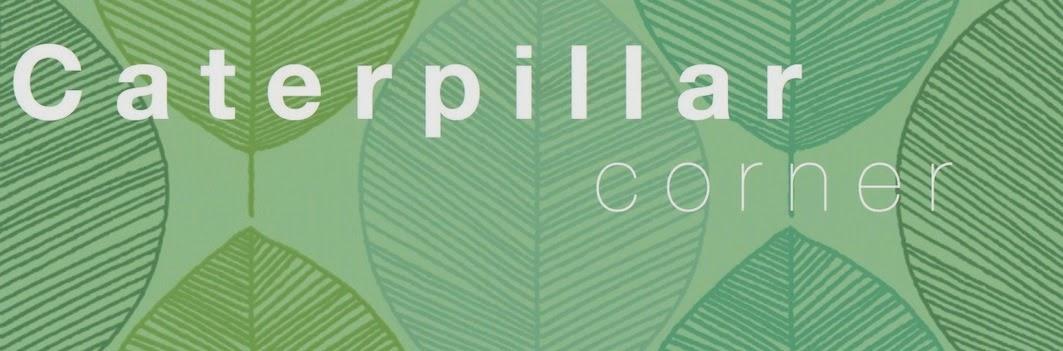 Caterpillar Corner