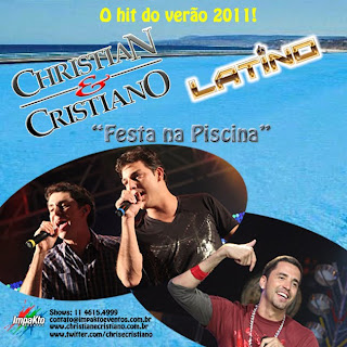 Baixar CD christianecristianoelatino CHRISTIAN E CRISTIANO (Part. LATINO)   FESTA NA PISCINA (2011) MÚSICA NOVA