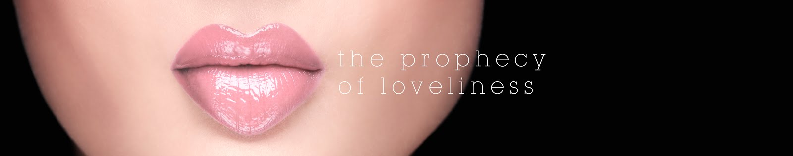 The Prophecy Of Loveliness