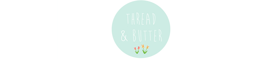 Thread and Butter | UK Lifestyle blog