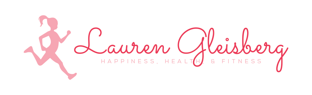 Lauren Gleisberg | Happiness, Health, & Fitness