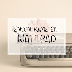 Estoy en Wattpad