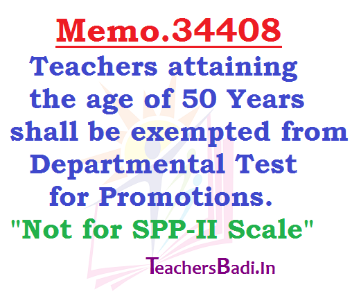 Teachers attaining 50 years Age, Departmental Test,Promotions