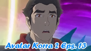 Avatar Legend of Korra Book 2 Episode 13 Subtitle Indonesia