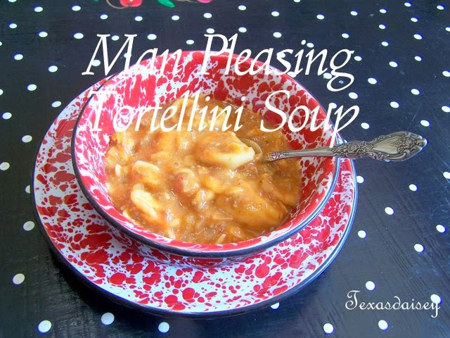 Man Pleasin' Tortellini Soup