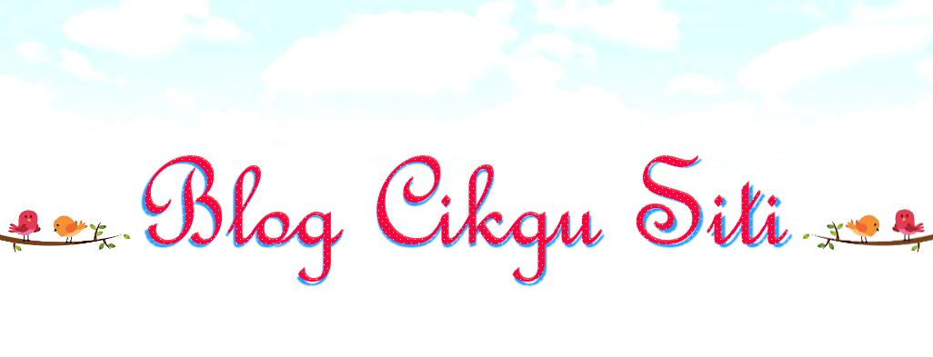 Blog Cikgu Siti