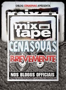 Brevemente ''MixTape Cenas9Vas-Bloggr''