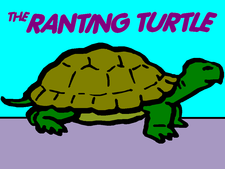 The Ranting Turtle