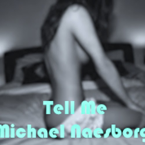 Michael Naesborg - Tell Me