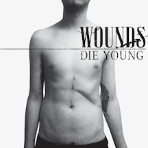 Review: Wounds 'Die Young'