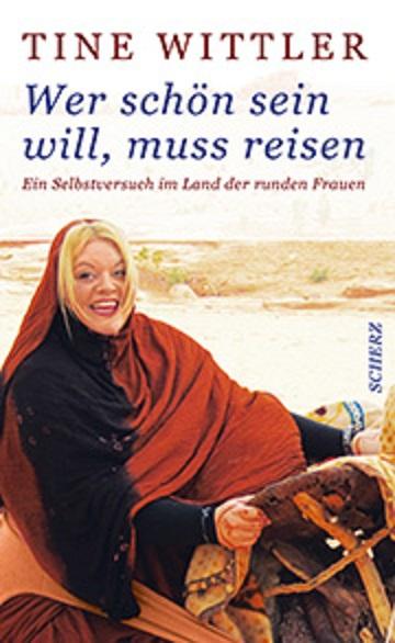 Tine Wittler Ohne Handschuhe : Tine Wittler  Wer schön sein will, muss reisen
