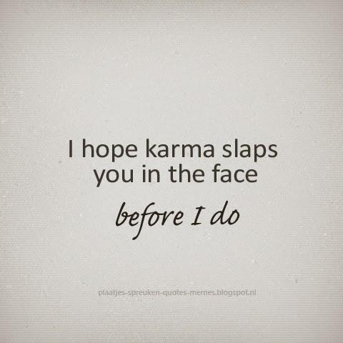 ... -memes: Mooie, wijze en grappige spreuken over karma (Engels) - 1