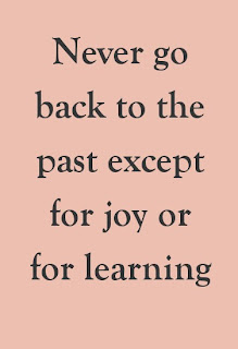 Go to the past to learn or to relive joyous moments