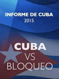 Cuba vs Bloqueo - Informe 2015