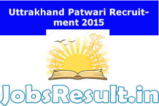 Uttrakhand Patwari Recruitment 2015