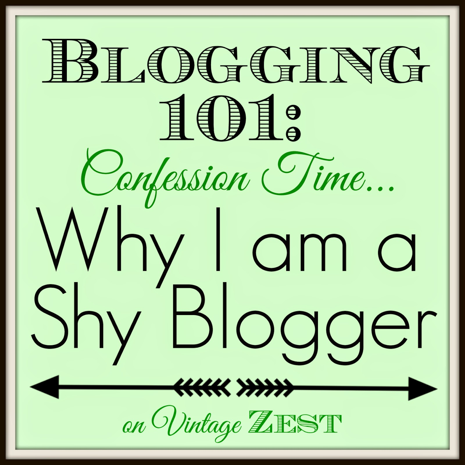 Why I am a Shy Blogger... on Diane's Vintage Zest!