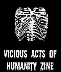 Vicious Acts Of Humanity Zine